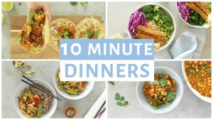 EASY 10 Minute Dinner Recipes