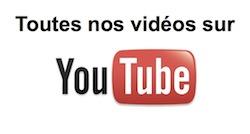 toutes nos vidéos sont sur Youtube