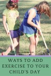 Ways to Add Exercise to Your Child's Day