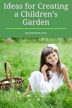 8 Ideas for Creating a Children's Garden
