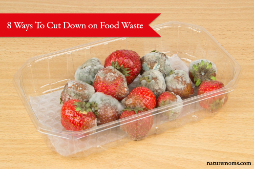 8 Ways To Cut Down on Food Waste