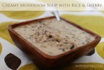 Creamy Mushroom Soup with Rice and Sherry