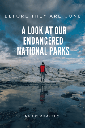 A Look at Our Endangered National Parks