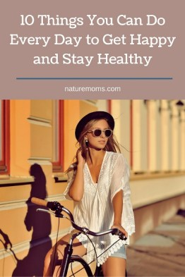 10 Things You Can Do Every Day to Get Happy and Stay Healthy