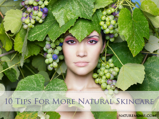 10 Tips For More Natural Skincare at NatureMoms.com