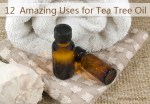 12 Amazing Uses for Tea Tree Oil