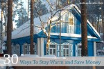 30 Ways to Save Money, Conserve Energy, and Stay Warm This Winter