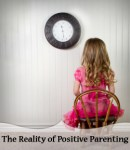 The Reality of Positive Parenting