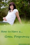 How to Have a Green and Healthy Pregnancy