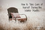 How to Take Care of Yourself During the Winter Months