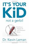 It's Your Kid – Not a Gerbil