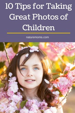 10 Tips for Taking Great Photos of Children