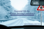 Essential Oils for Winter Driving Confidence