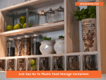 Just Say No To Plastic Food Storage Containers