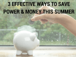 3 Effective Ways To Save Power & Money This Summer