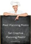 Meal Planning Moms – Get Creative Planning Meals