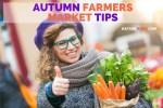 Autumn Farmers Market Tips