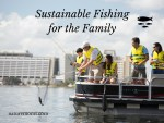 Sustainable Fishing Fun for the Family