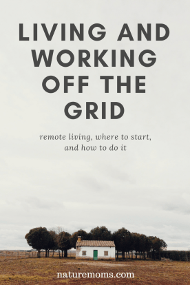 Living and Working Off Grid