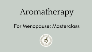 aromatherapy for menopause masterclass by Deanna Russell