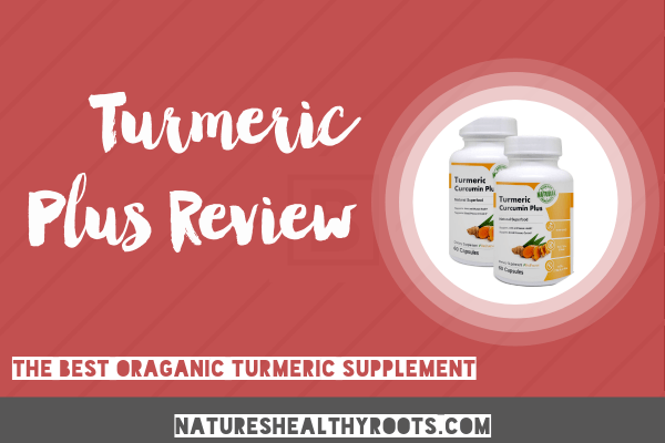 Turmeric Plus Review - Best Organic Turmeric Supplement 2019