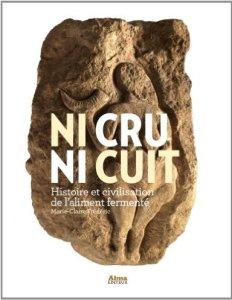 """""""Ni cru, ni cuit"""", l'encyclopédie des aliments fermentés"""