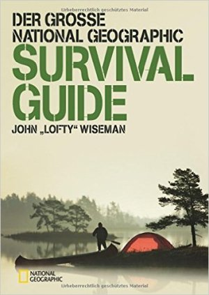 Der große National Geographic Survival Guide - John Wiseman