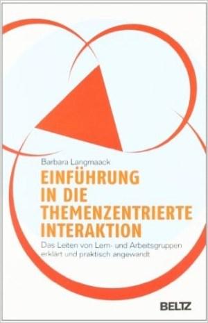 Einführung in die themententrierte Interaktion - Barbara Langmaack
