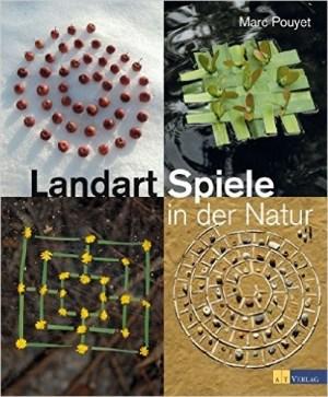 Landart Spiele in der Natur - Marc Pouyet