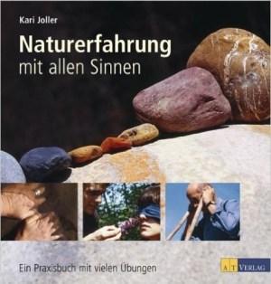 Naturerfahrung mit allen Sinnen - Kari Joller