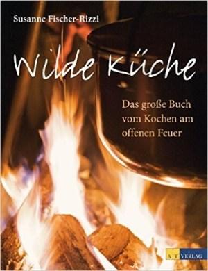 Wilde Küche - Susanne Fischer-Rizzi