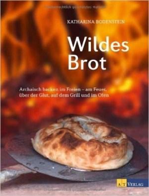 Wildes Brot - Katharina Bodenstein