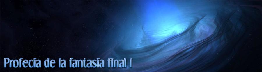 Profecía de la fantasía final I