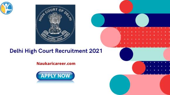 Delhi High Court Recruitment 2021