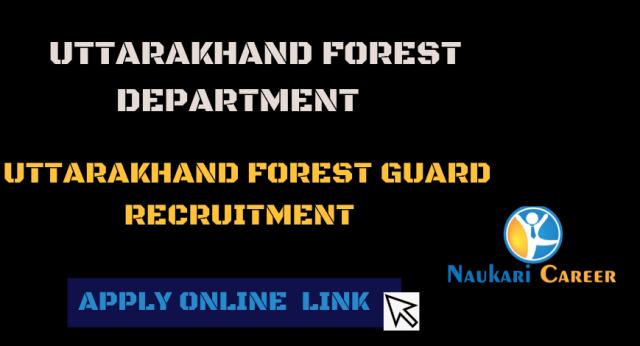 Uttarakhand Forest Guard Recruitment 2021 Notification