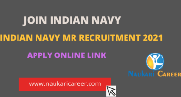 Indian Navy MR Recruitment 2021 Apply For 350 Vacancies