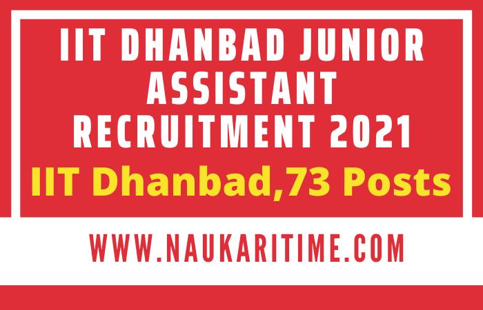 IIT Dhanbad Junior Assistant Recruitment 2021