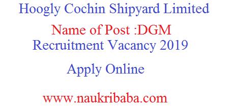 hoogly cochin shipyard ltd recruitment vacancy 2019
