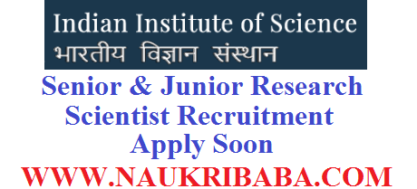 IISC BANGLORE RESEARCH SCIENTIST recruitment vacancy 2019