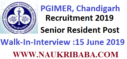 PGIMER Chandigarh Recruitment 2019-Senior Resident Posts