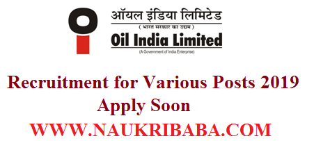 OIL INDIA RECRUITMENT VACANCY 2019