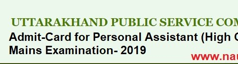 Download Admit-Card of Personal Assistant Mains Examination- 2019 in UKPSC, Date- 29/01/2021.