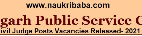 Apply for Civil Judge Vacancy in CGPSC, Last Date- 05/02/2021.