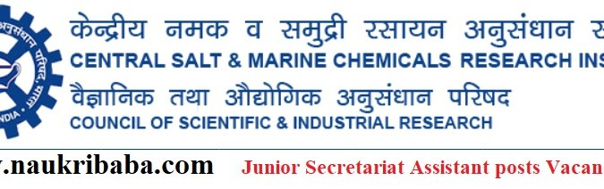 Apply for Junior Secretariat Assistant Vacancies in CSMCRI, Last Date-21.02.2021