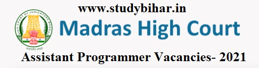 Apply for Assistant Programmer Vacancy-2021 in Madras High Court, Last Date- 15/03/2021.