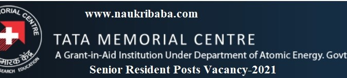 Apply for Senior Resident Posts in TMC, Last Date-28/02/2021.