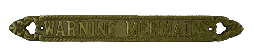 "13""L Warning Mermaids Aluminum Plaque with Antique Brass Finish"