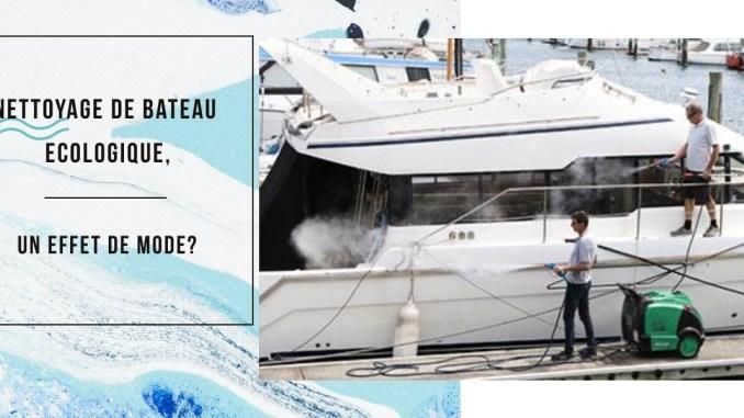 nettoyage de bateau ecologique