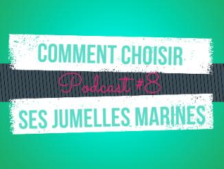 podcast comment bien choisir ses jumelles pour son bateau