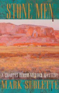 Stone Men by Author Mark Sublette